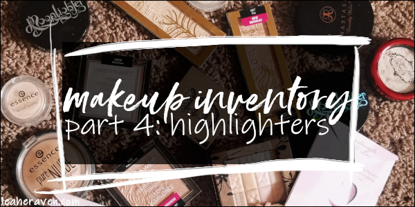 LeahERaven.com | Makeup Inventory Part 4: Highlighters
