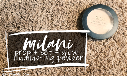 LeahERaven.com   YouTube Made Me Buy It: Emily Edition - Milani Prep + Set + Glow Illuminating Transparent Powder