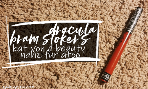 LeahERaven.com | Movie Madness Project Pan: Bram Stoker's Dracula - Kat Von D Beauty Liquid Lipstick in Nahz Fur Atoo