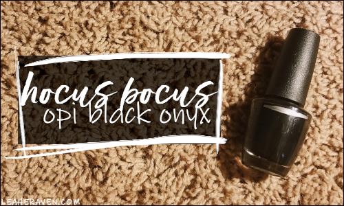 LeahERaven.com   Movie Madness Project Pan: Hocus Pocus - OPI Black Onyx Nail Polish