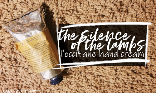 LeahERaven.com   Movie Madness Project Pan: The Silence of the Lambs - L'Occitane Dry Skin Hand Cream